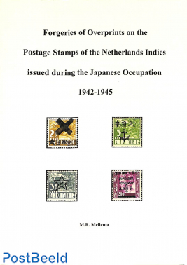 Forgeries of Overprints on the Postage stamps of the Netherlands Indies issued during the Japanese O