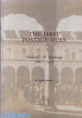 The First Postage Dues, Holland's 3S Markings 1667-1811, Kees Adema