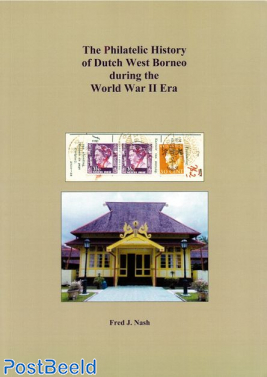 The Postal History of Dutch West Borneo during the World War II Era, F.J. Nash